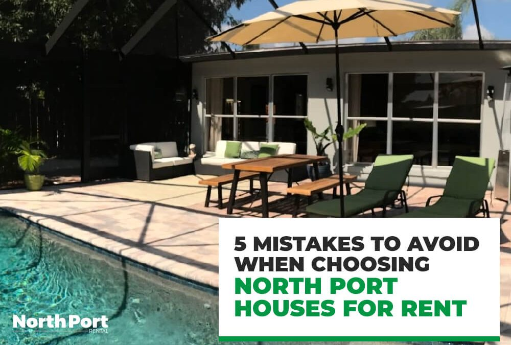 5 Mistakes to Avoid When Choosing North Port Houses for Rent